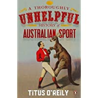 Thoroughly Unhelpful History of Australian Sport A