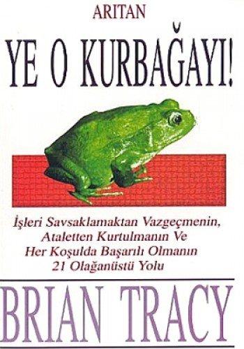 Ye O Kurbagayi!