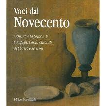 Voci dal novecento. Morandi e la poetica di Campigli, Carra', Casorati, de Chirico e Severini.