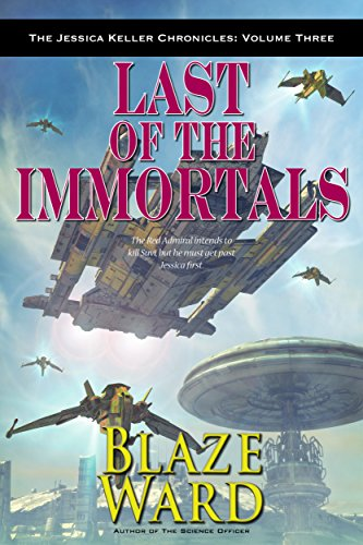 Last of the Immortals (The Jessica Keller Chronicles Book 3)