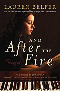 And After the Fire: A Novel by [Belfer, Lauren]