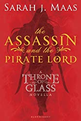 The Assassin and the Pirate Lord: A Throne of Glass Novella (Throne of Glass series Book 1)