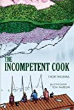 The Incompetent Cook, Ivor Thomas, 1477580301