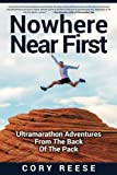 img - for Nowhere Near First: Ultramarathon Adventures From The Back Of The Pack book / textbook / text book