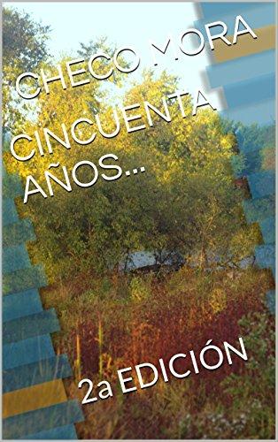 CINCUENTA AOS...: 2a EDICIN (Spanish Edition)