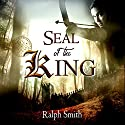 Seal of the King Audiobook by Ralph Smith Narrated by Steve Googasian