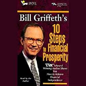 Bill Griffeth's 10 Steps to Financial Prosperity Audiobook