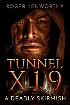 Tunnel X19: A Deadly Skirmish (The Prelude) by [Kenworthy, Roger]
