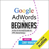 Google AdWords for Beginners: A Do-It-Yourself