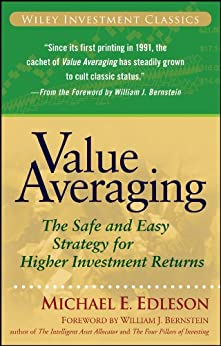 Value Averaging: The Safe and Easy Strategy for Higher Investment Returns (Wiley Investment Classics) by [Edleson, Michael E.]