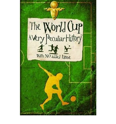 [(The World Cup: A Very Peculiar History )] [Author: David Arscott] [Apr-2010]