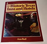 A Guide to Historic Texas Inns and Hotels, Ann Ruff, 0884153851