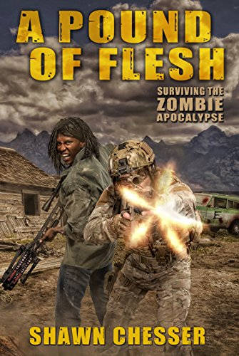 A Pound of Flesh (Surviving the Zombie Apocalypse Book 4) by [Chesser, Shawn]
