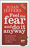 By Susan Jeffers - Feel the Fear and Do it Anyway The Phenomenal Classic That Has Changed the Lives of Millions by Jeffers, Susan ( Author ) ON Jan-04-2007, Paperback