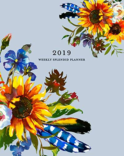 (2019 Weekly Splendid Planner: French Blue Boho Feathers & Sunflower Weekly Dated Agenda Diary Book, 12 Months, January - December 2019)