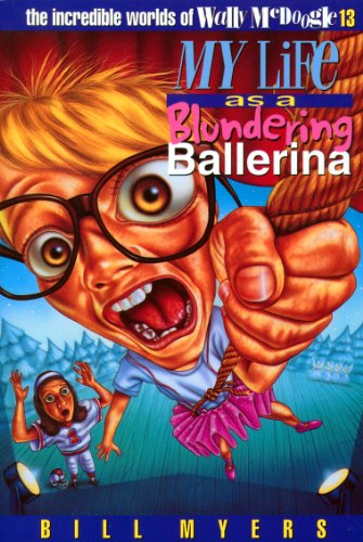 (My Life as a Blundering Ballerina (The Incredible Worlds of Wally McDoogle Book)