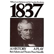 1837: William Lyon Mackenzie and the Canadian revolution