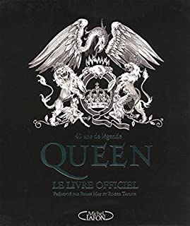 Queen : le livre officiel : 40 ans de légende, Taylor, May