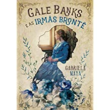 Gale Banks e as Irmãs Brontë