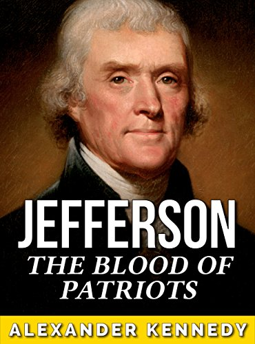 Thomas Jefferson: The Blood of Patriots (The True Story of Thomas Jefferson) (Historical Biographies of Famous People) cover