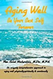 Aging Well - Be Your Best Self Forever!, Carol Richardson, 1453703853