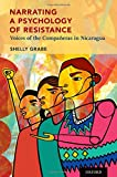 img - for Narrating a Psychology of Resistance: Voices of the Compa eras in Nicaragua book / textbook / text book