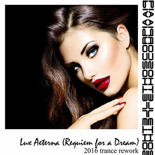 Lux Aeterna (Requiem for a Dream) [2016 trance (Lux Aeterna Requiem)