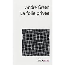 FOLIE PRIVÉE (LA)