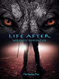 Life After (dystopian survival) (Werewolf Domination Book 1)