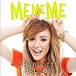 ME ME ME | Charlotte Crosby