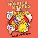 Bashertaur: Monster Makers Audiobook by Ali Sparkes Narrated by Daniel Hill