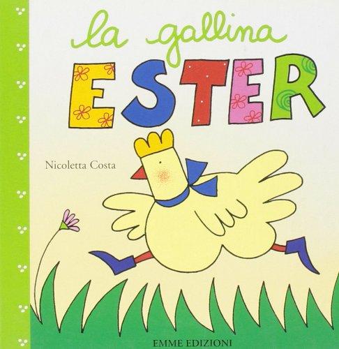 La gallina Ester. Ediz. illustrata Nicoletta Costa