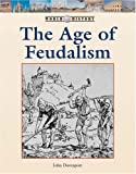 The Age of Feudalism, Timothy Levi Biel, 1560062320