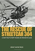 The Rescue of Streetcar 304: A Navy Pilot's…