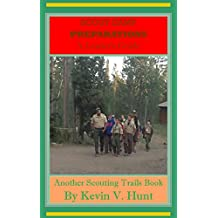 Scout Camp Preparations - A Leader's Guide: HOW TO PREPARE NOW  FOR THE BEST EVER CAMP NEXT YEAR (Scouting Trails Book 1)