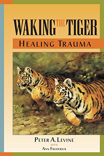Waking the Tiger: Healing Trauma by Peter A Levine