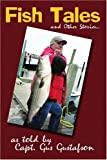 Fish Tales and Other Stories ..., Gus Gusfaston, 0595433480