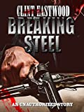Clint Eastwood Breaking Steel