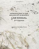Introduction to the Biological Sciences II Lab Manual, Clymer, Janice, 0982010362