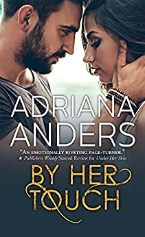 By Her Touch (Blank Canvas Book 2) by [Anders, Adriana]