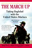 The March Up: Taking Baghdad with the United States Marines