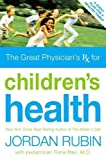 Great Physician's Rx for Children's Health