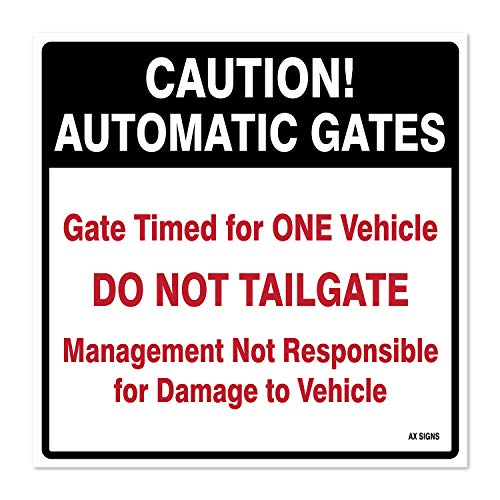 Caution: Automatic Gates - Do Not Tailgate, 12
