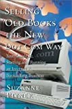 img - for Selling Old Books the New Dot Com Way: Your Guide to Starting and Running an Internet Bookselling Business by Suzanne F. Pitner (2000-05-20) book / textbook / text book