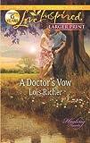 A Doctor's Vow, Lois Richer, 0373816464
