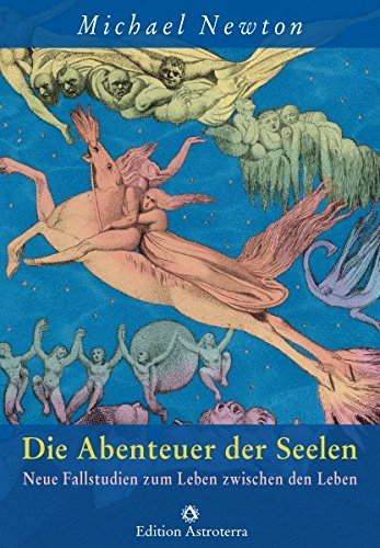 Die Abenteuer Der Seelen  Neue Fallstudien Zum Leben Zwischen Den Leben  Edition Astroterra