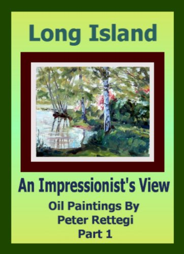 Long Island An Impressionists View Part 2 (Oil Paintings by Peter Rettegi)