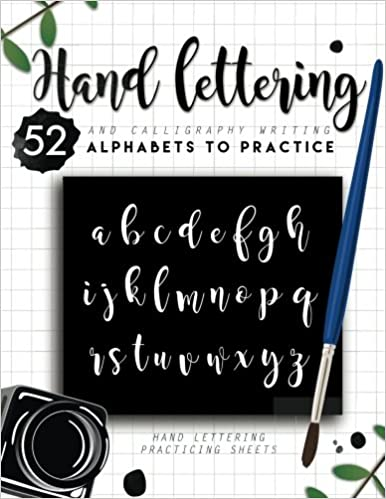 Hand Lettering And Calligraphy Writing 52 Alphabets To Practice How Basics 9781546580423 Amazon Books