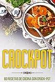 Crockpot: 60 Recetas de cocina con Crock-Pot
