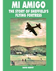 Mi Amigo: The Story of Sheffield's Flying Fortress